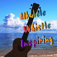 夏威夷片头-Ukulele Whistler Version 1