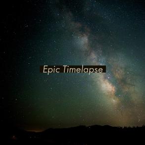 逐光 - Epic Timelapse